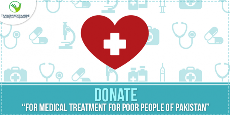 Donate for Medical Treatment for Poor People of Pakistan