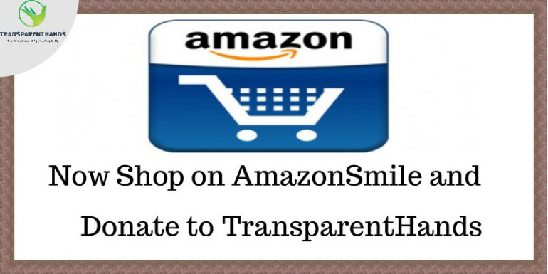 Now Shop on AmazonSmile and Donate to TransparentHands Charity
