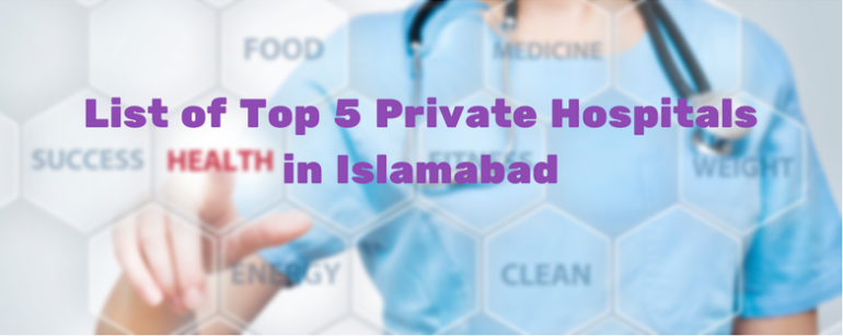 List of Top 5 Private Hospitals in Islamabad - Transparent Hands