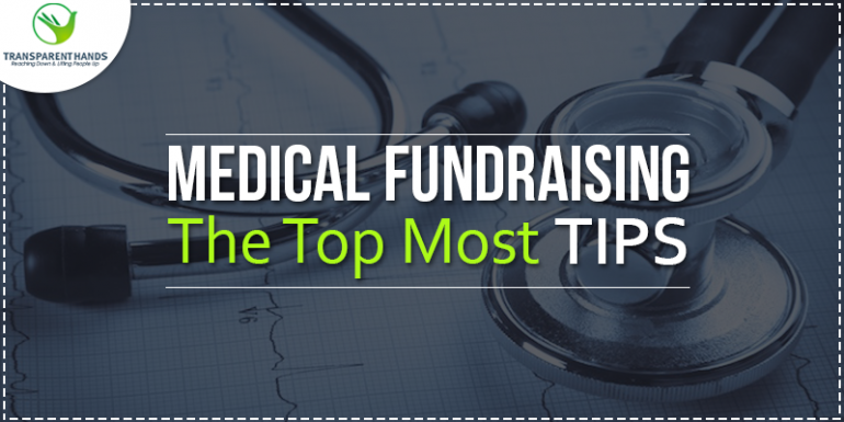 Medical Fundraising The Top Most Tips