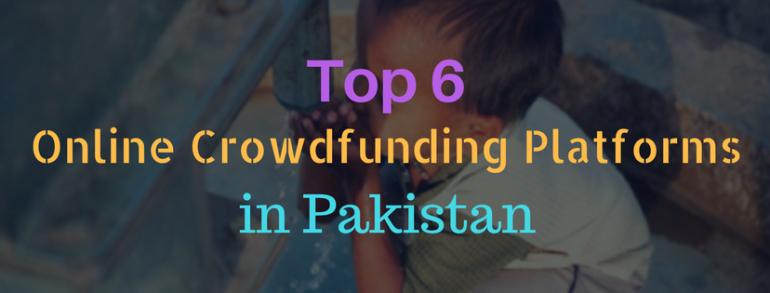 Top 6 Online Crowdfunding Platforms in Pakistan