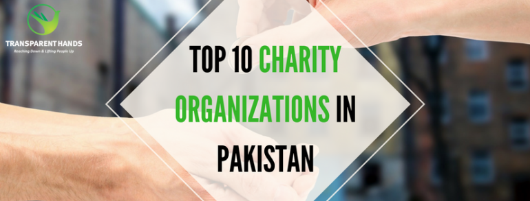 List of Top 10 Charity Organizations in Pakistan