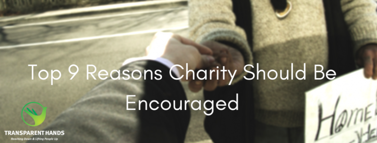 Top 9 Reasons Charity Should Be Encouraged