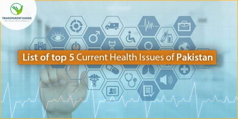 List of top 5 Current Health Issues of Pakistan