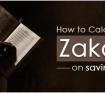 How to Calculate Zakat on Savings