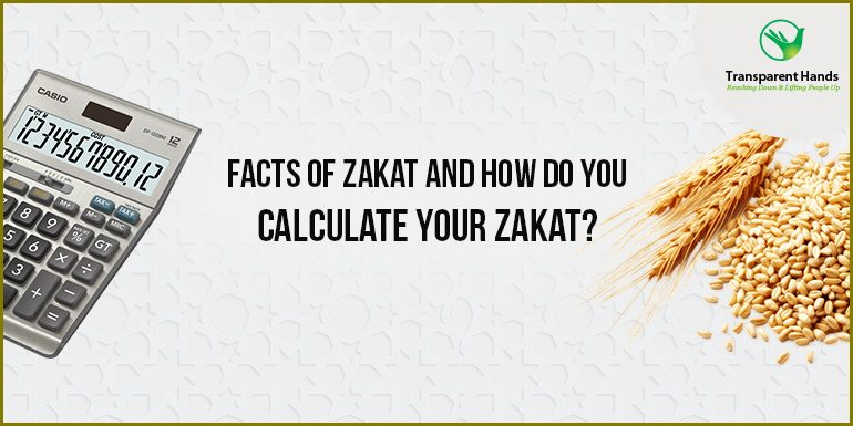 Facts of Zakat and How do you Calculate Your Zakat