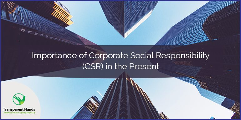Importance of Corporate Social Responsibility (CSR) in the Present