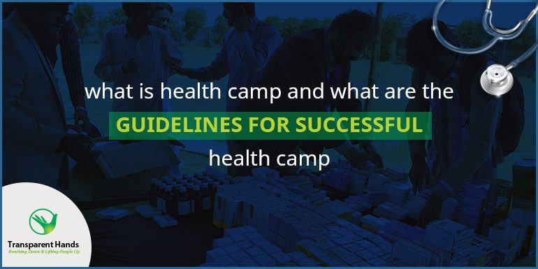 What is Health Camp and what are the Guidelines for Successful Health Camp
