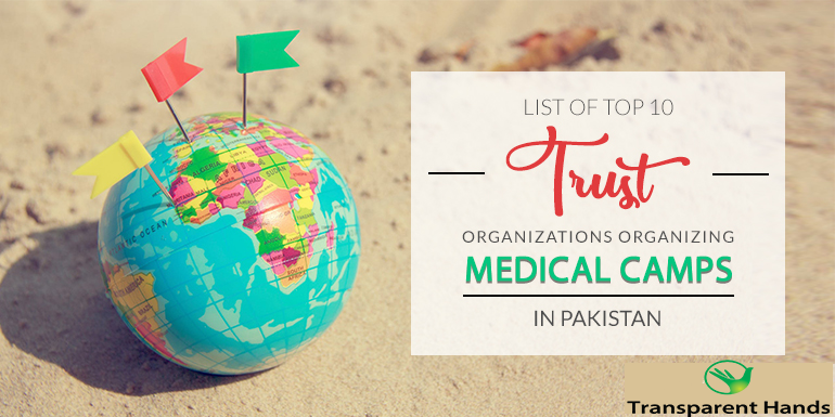 List of Top 10 Trust Organizations Organizing Medical Camps in Pakistan