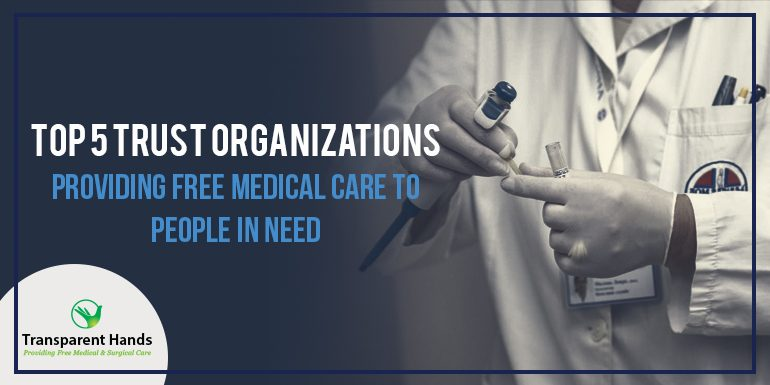 Top 5 Trust Organizations Providing Free Medical Care to People in need