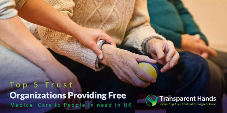 Top 5 Trust Organizations Providing Free Medical Care to People in need in UK