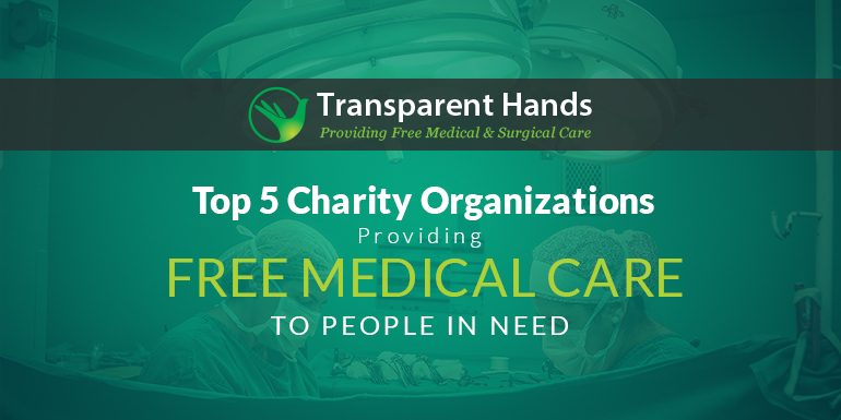 Top 5 Charity Organizations Providing Free Medical Care to People in Need
