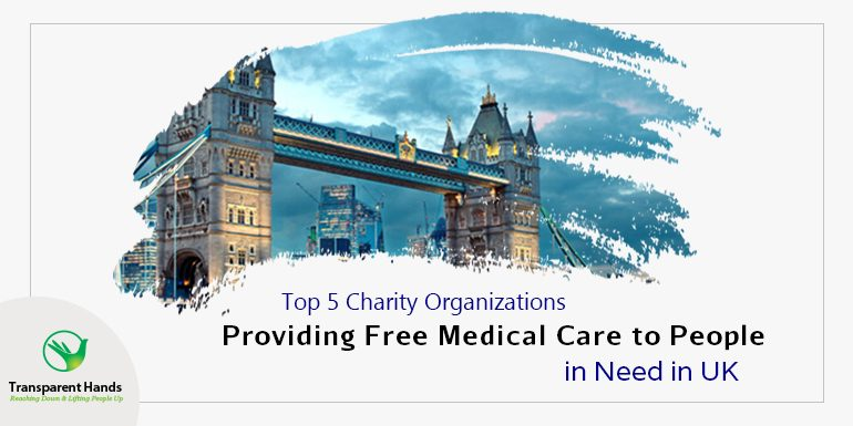 Top 5 Charity Organizations Providing Free Medical Care to People in Need in UK