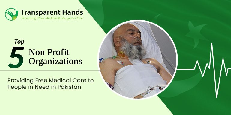 Top 5 Non Profit Organizations Providing Free Medical Care to People in Need in Pakistan