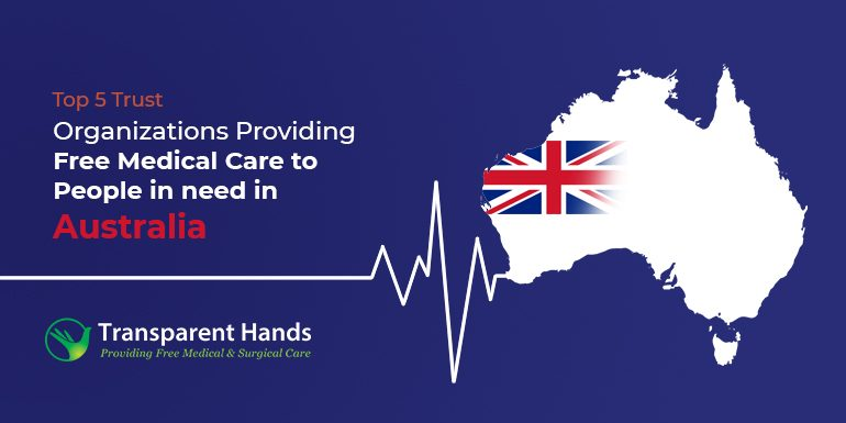 Top 5 Trust Organizations Providing Free Medical Care to People in need in Australia
