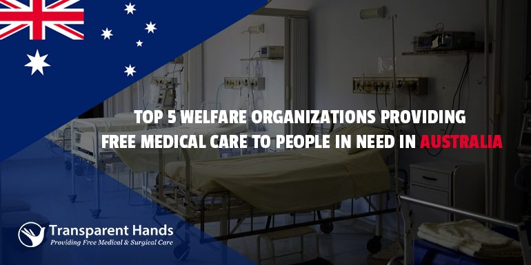 Top 5 Welfare Organizations Providing Free Medical Care to People in Need in Australia