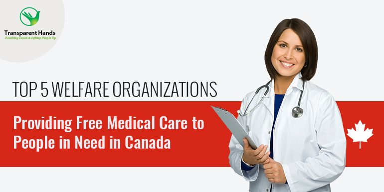 Top 5 Welfare Organizations Providing Free Medical Care to People in Need in Canada