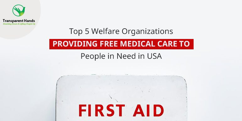 Top 5 Welfare Organizations Providing Free Medical Care to People in Need in USA