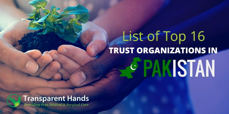 List of Top 16 Trust Organizations in Pakistan