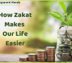 How Zakat Makes Our Life Easier