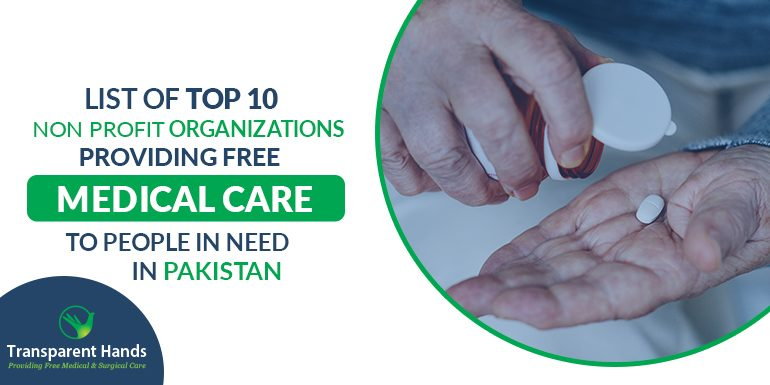 List of Top 10 Non Profit Organizations Providing Free Medical Care to People in Need in Pakistan