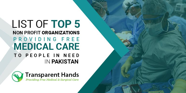 List of Top 5 Non Profit Organizations Providing Free Medical Care to People in Need in Pakistan