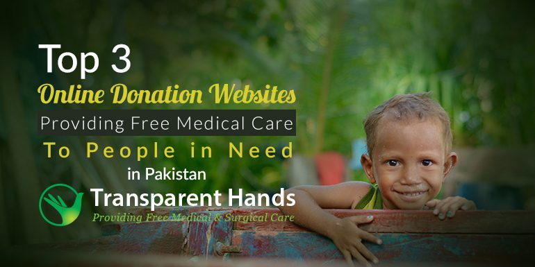 Top 3 Online Donation Websites Providing Free Medical Care to People in Need in Pakistan