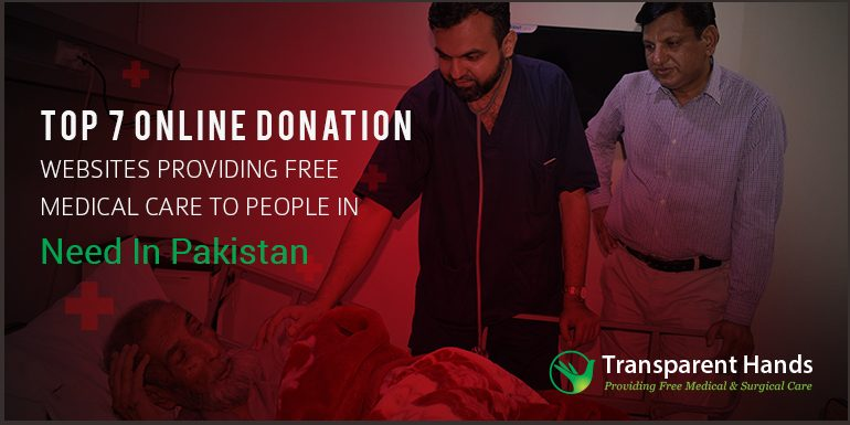 Top 7 Online Donation Websites Providing Free Medical Care to People in Need in Pakistan