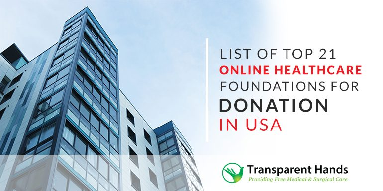 List of Top 21 Online Healthcare Foundations for Donation in USA