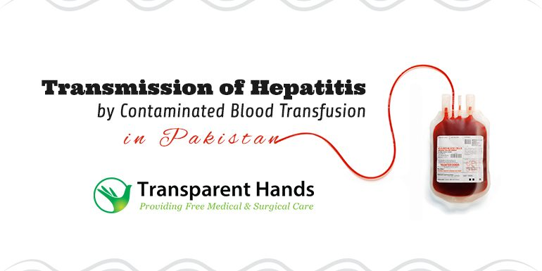 Transmission of Hepatitis by Contaminated Blood Transfusion in Pakistan