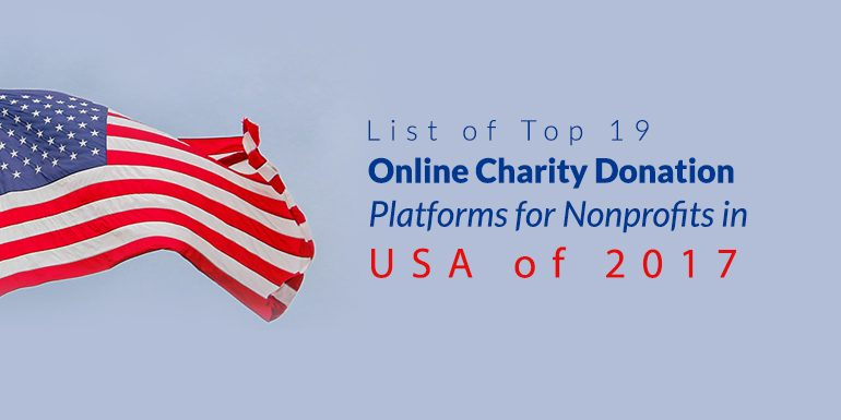 List of Top 19 Online Charity Donation Platforms for Nonprofits in USA of 2017