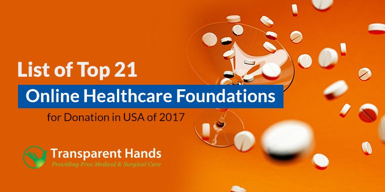 List of Top 21 Online Healthcare Foundations for Donation in USA of 2017